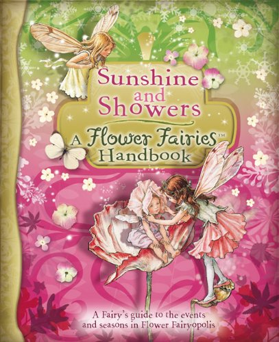 Sunshine and Showers: A Flower Fairies Handbook - Cicely Mary Barker