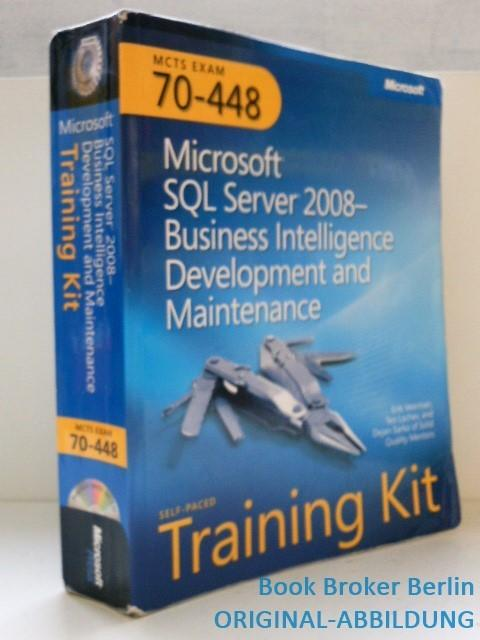 MCTS Self-Paced Training Kit (Exam 70-448): Microsoft® SQL Server® 2008 Business Intelligence Development and Maintenance (Self-Paced Training Kits) - Veerman, Erik, Teo Lachev and Dejan Sarka