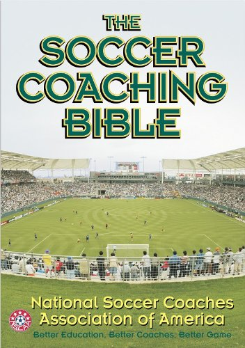 Soccer Coaching Bible, The - National Soccer Coaches Associatin of America