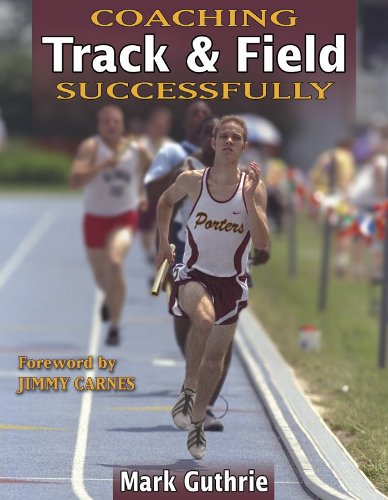 Coaching Track & Field Successfully (Coaching Successfully Series) - Guthrie, Mark