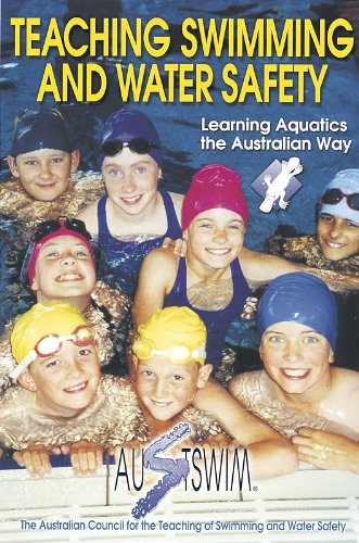 Teaching Swimming and Water Safety - Inc. Austswim
