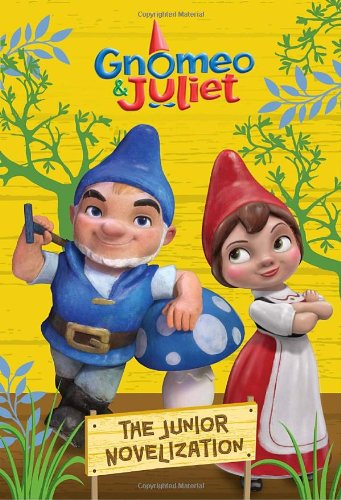 Gnomeo  &  Juliet: The Junior Novelization - Molly McGuire Woods