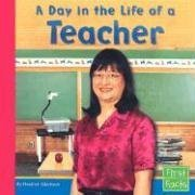 A Day in the Life of a Teacher (Community Helpers at Work) - Heather Adamson