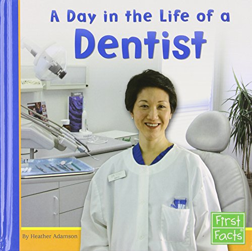 A Day in the Life of a Dentist (Community Helpers at Work) - Heather Adamson