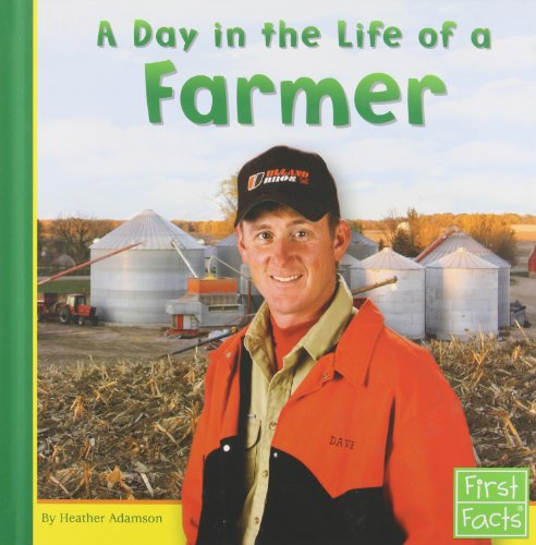A Day in the Life of a Farmer (Community Helpers at Work) - Heather Adamson