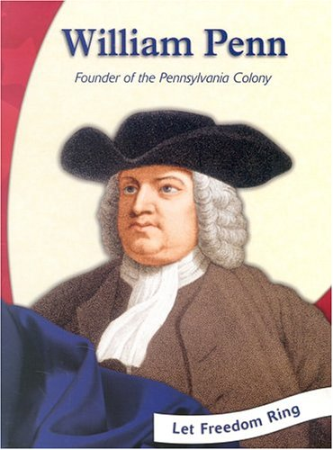 William Penn: Founder of the Pennsylvania Colony (Colonial America Biographies) - Bernadette L. Baczynski