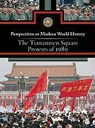 The Tiananmen Square Protests of 1989