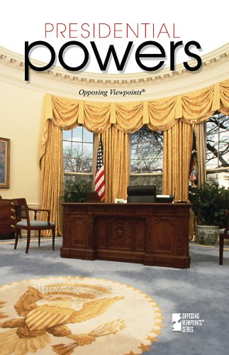 Presidential Powers (Opposing Viewpoints) - Noah Berlatsky