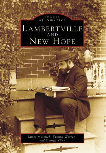 Lambertville and New Hope (NJ) (Images of America) - James Mastrich; Yvonne Warren; George Kline