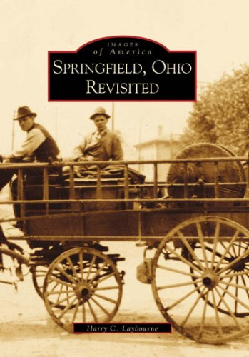 Springfield,  Ohio   Revisited   (OH)  (Images of America) - Harry C. Laybourne