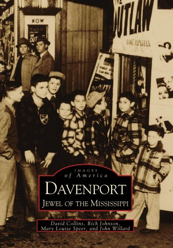 Davenport: Jewel of the Mississippi  (IA)   (Images of America) - David Collins; Rich Johnson; Mary Louise Speer