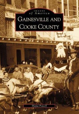 Gainesville and Cooke County (Images of America) - Shana Powell