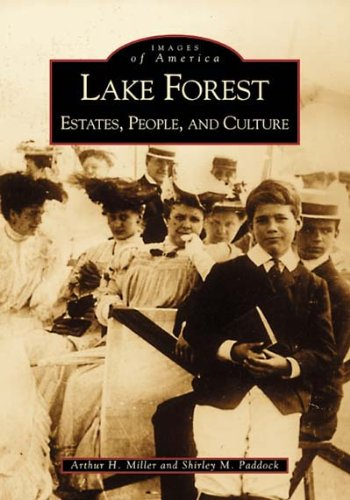 Lake Forest:  Estates,  People and Culture  (IL) (Images of America) - Arthur H. Miller; Shirley M. Paddock