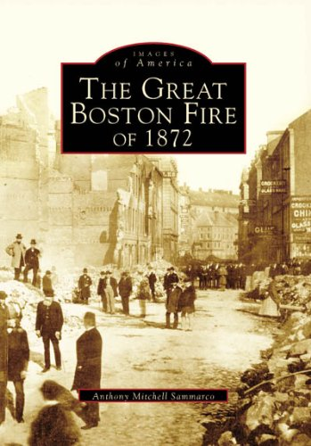 The Great Boston Fire of 1872 (MA) (Images of America) - Anthony Mitchell Sammarco