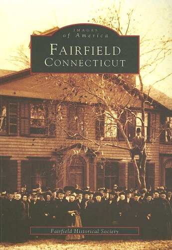 Fairfield,  Connecticut  (CT)   (Images of America) - Fairfield Historical Society