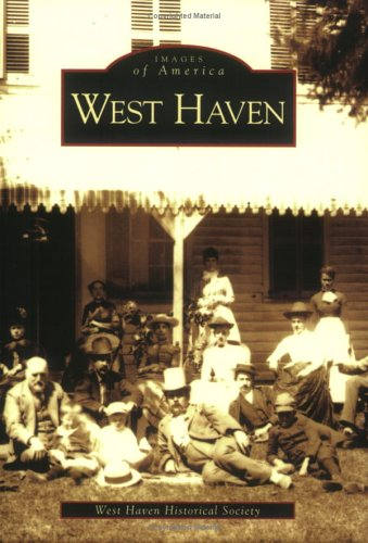 West Haven   (CT)   (Images of America) - West Haven Historical Society