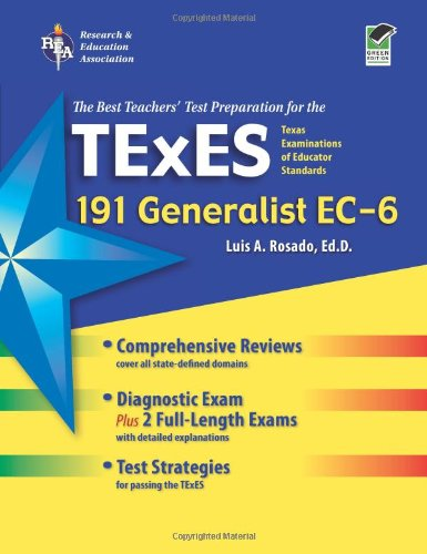 Texas TExES Generalist EC-6 (191) (TExES Teacher Certification Test Prep) - Dr. Luis A. Rosado Ed.D.