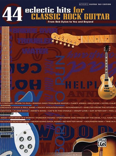 44 Eclectic Hits For Classic Rock Guitar (The Eclectic Hits Series) - Hal Leonard Corp.