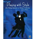 Playing with Style for String Quartet or String Orchestra: String Bass