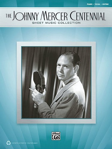 The Johnny Mercer Centennial Sheet Music Collection Piano/Vocal/Guitar - Johnny Mercer