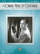 The Johnny Mercer Centennial Sheet Music Collection: Piano/Vocal/Guitar