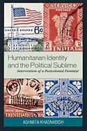Humanitarian Identity and the Political Sublime: Intervention of a Postcolonial Feminist
