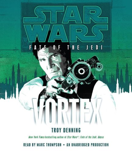 Vortex: Star Wars (Fate of the Jedi) (Star Wars: Fate of the Jedi (Unnumbered Audio)) - Troy Denning