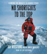 No Shortcuts to the Top: Climbing the World's 14 Hightest Peaks