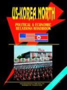 Us Korea North Political and Economic Relations Handbook