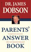 Parents' Answer Book: A Comprehensive Resource from Today's Most Respected Parenting Expert