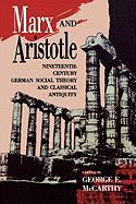 Marx and Aristotle: Nineteenth-Century German Social Theory and Classical Antiquity: Nineteenth-Century German Social Theory and Classical Antiquity