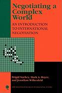 Negotiating a Complex World: An Introduction to International Negotiation