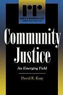 Community Justice: An Emerging Field: An Emerging Field