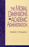 The Moral Dimensions of Academic Administration