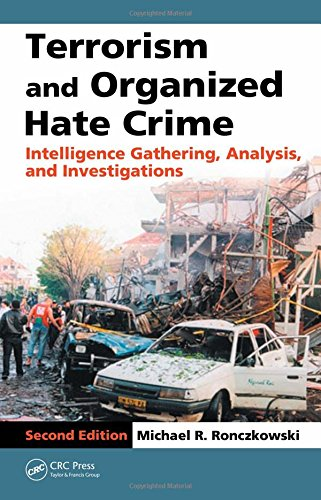 Terrorism and Organized Hate Crime: Intelligence Gathering, Analysis and Investigations, Second Edition - Michael R. Ronczkowski