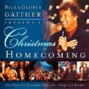 Bill and Gloria Gaither Present a Christmas Homecoming: Our Favorite Christmas Memories, Songs, and Recipes