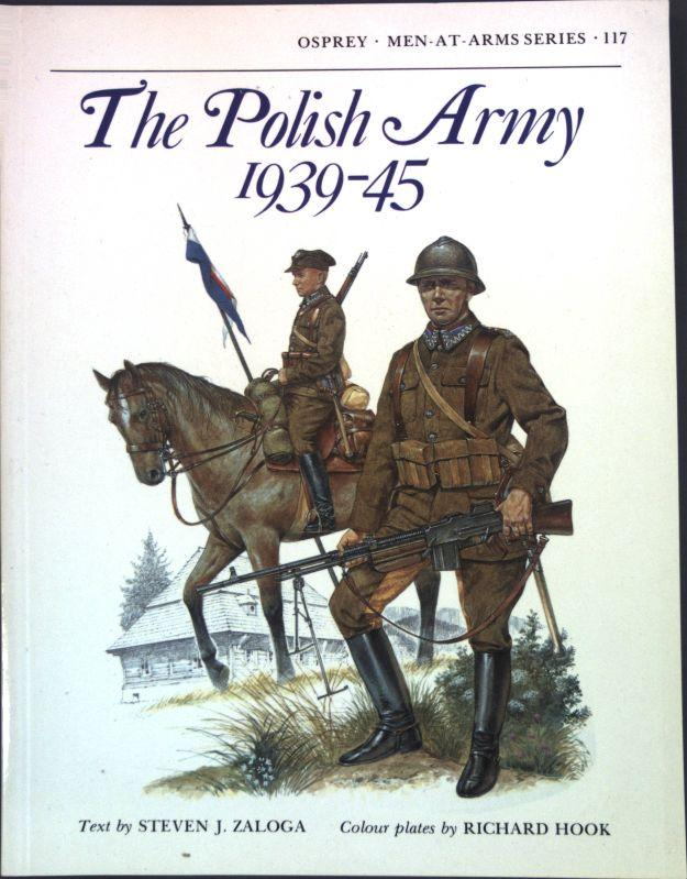 The Polish Army 1939-45; Men-at-Arms, Band 117; - Zaloga, Steven and Richard Hook