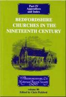 Bedfordshire Churches in the Nineteenth Century, Part IV: Appendices and Index