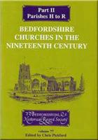 Bedfordshire Churches in the Nineteenth Century, Part II: Parishes Harlington to Roxton: Pt.2 (Publications of the Bedfordshire Historical Record Society)