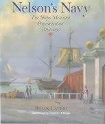 Nelson's navy : the ships, men and organisation : 1793-1815 / Brian Lavery ; foreword by Patrick O'Brian