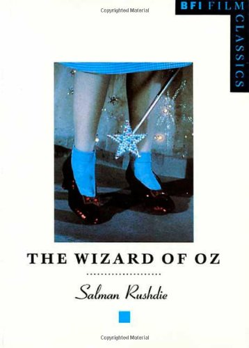 The Wizard of Oz (BFI Film Classics) - Salman Rushdie