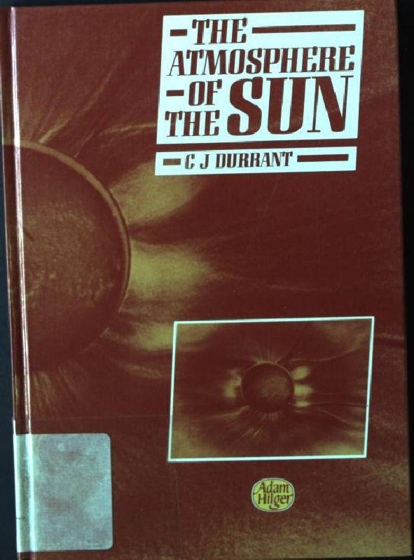 The Atmosphere of the Sun - Durrant, C. J.