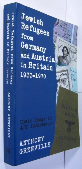 Jewish refugees from Germany and Austria in Britain 1933 - 1970. Their image in AJR information. - Grenville, Anthony