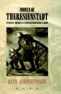 Women of Theresienstadt: Voices from a Concentration Camp?