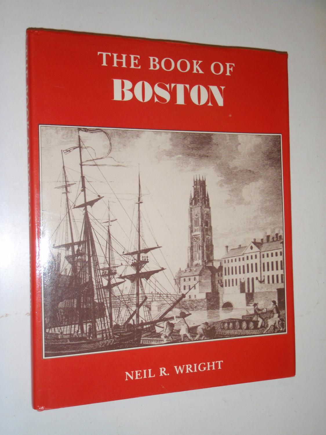 The Book of Boston - Wright, Neil R.