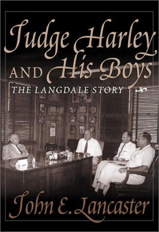 Judge Harley and His Boys:  The Langdale Story - John E. Lancaster