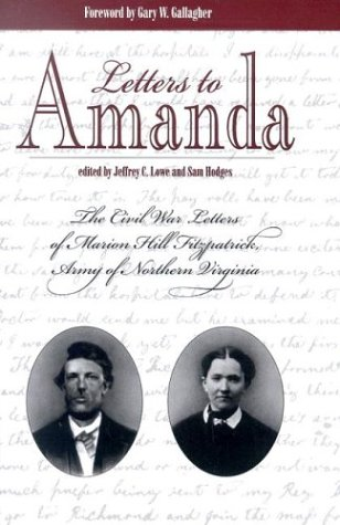 Letters to Amanda: The Civil War Letters of Marionhill Fitzpatrick, Army of Northern - Marion Hill Fitzpatrick