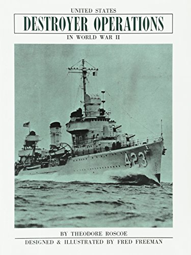 United States Destroyer Operations in World War II - Theodore Roscoe