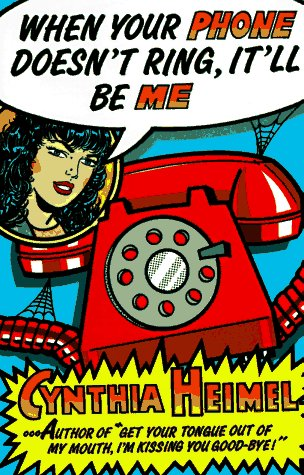 When Your Phone Doesn't Ring, It'll Be Me (Psychology Professional Practice Ser;6) - Cynthia Heimel