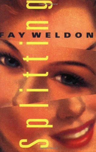 Splitting (Weldon, Fay) - Fay Weldon